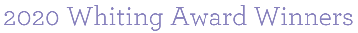 2020 Whiting Award Winners Banner